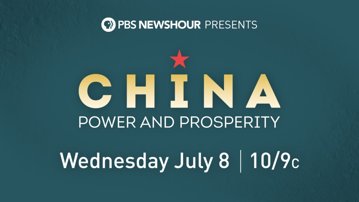 pbs newshour presents china power and prosperity pbs newshour presents china power
